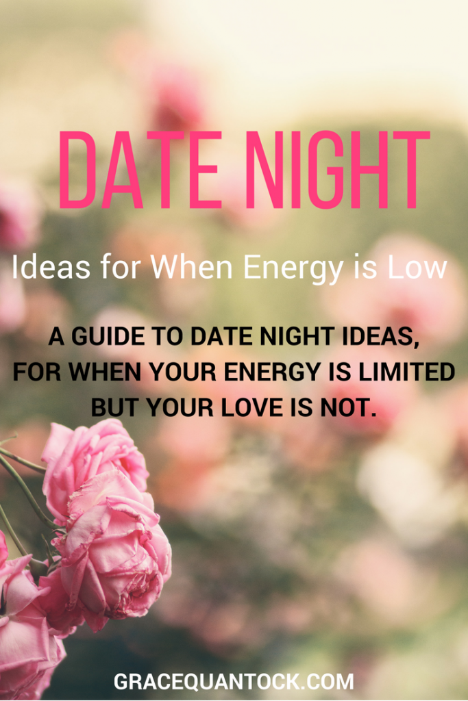 image of roses in a garden text on top: date night ideas for when energy is low: a guide to date night ideas for when your energy is limited but your love is now