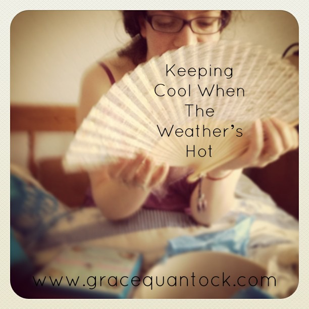 Grace with Fan. Text says:  Keeping Cool When the Weather's Hot