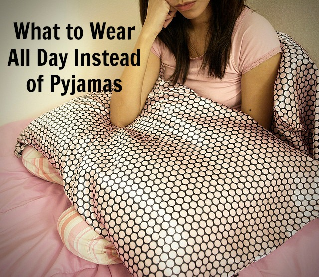 What to Wear All Day Instead of Pyjamas