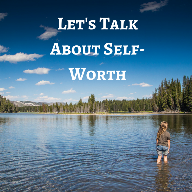 Let's Talk About Self-Worth
