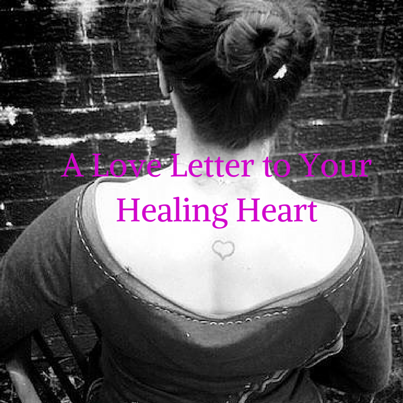 A Love Letter to Your Healing Heart