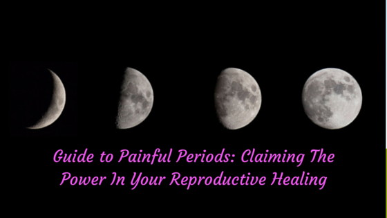 Guide to Painful Periods- Claiming The