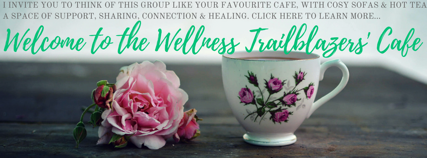 Welcome to the Wellness Trailblazers' Cafe green text over image of a rose lying on a table, and a teacup with a rose pattern on it.