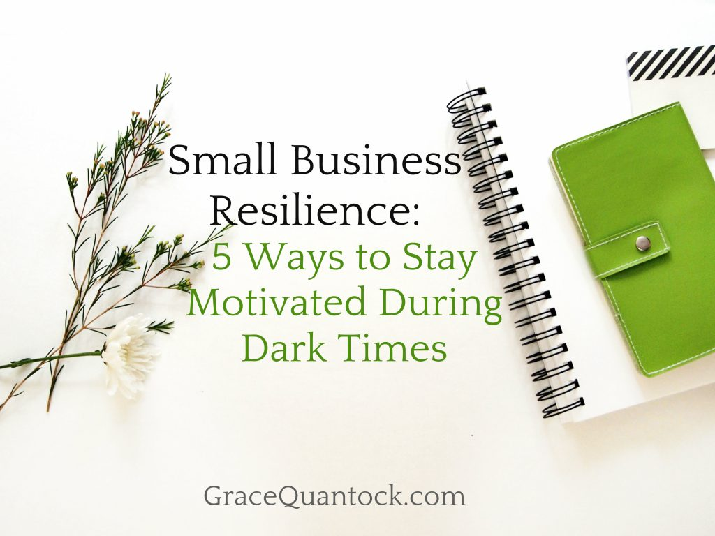white desk green desk accessories text: small business resilience 5 ways to stay motivated during dark times