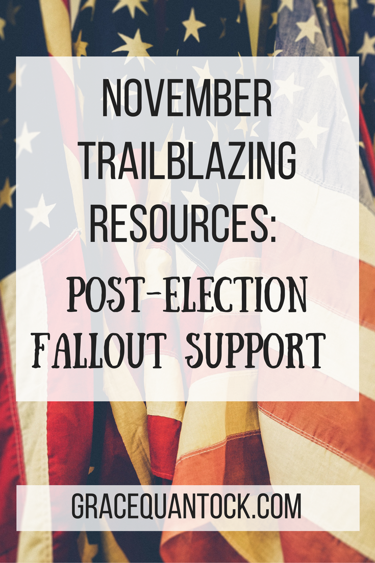 picture of U.S.A flags and text over: novembertrailblazing resources: post-election fallout support