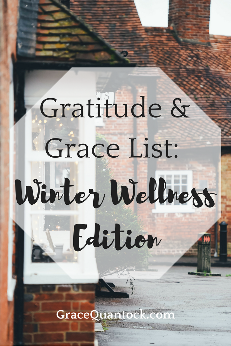 gratitude and grace list: winter wellness edition gracequantock.com text on photo of winter street, britain