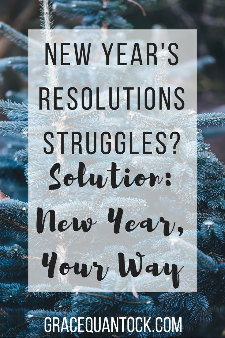 new years' resolution struggles? new year, your way