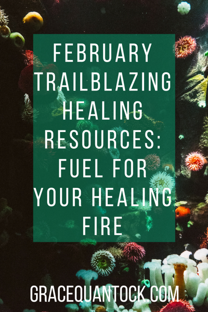 February Trailblazing Healing Resources- Fuel for Your Healing Fire  text on top of under the sea photo of coral