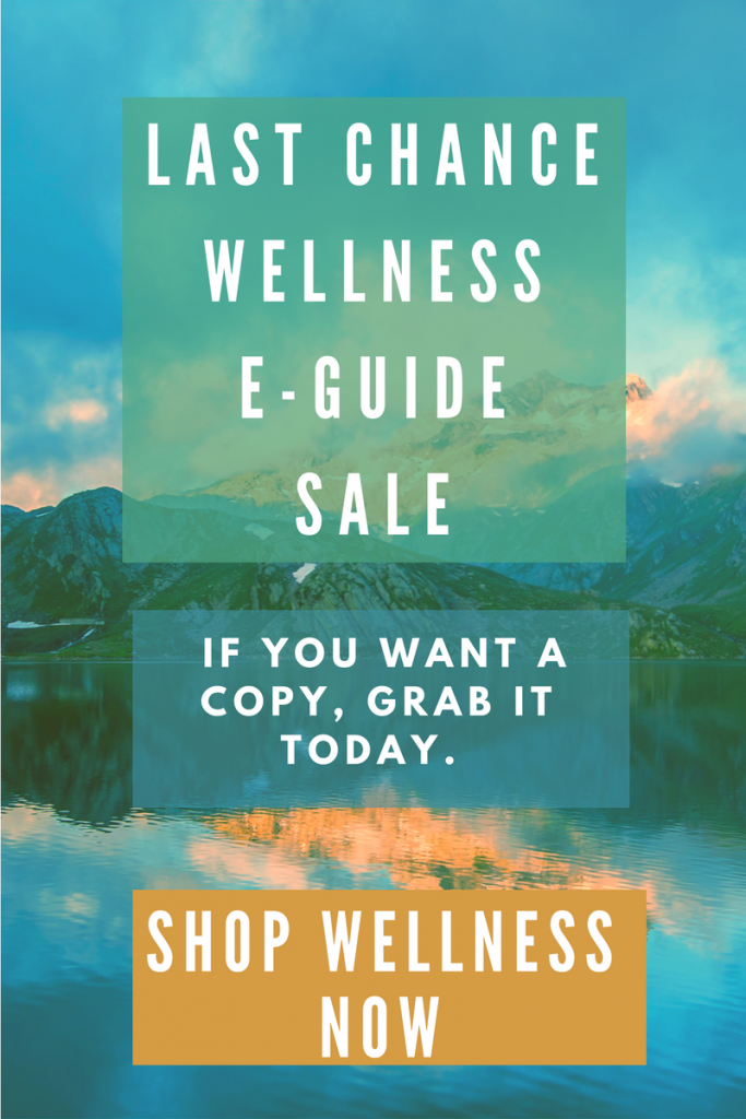 last chance wellness e-guide sale if you want a copy, grab it today over photo of lake and mountain