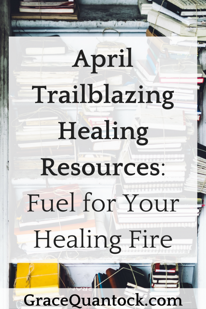 pril Trailblazing Resources: Fuel for your Healing Fire
