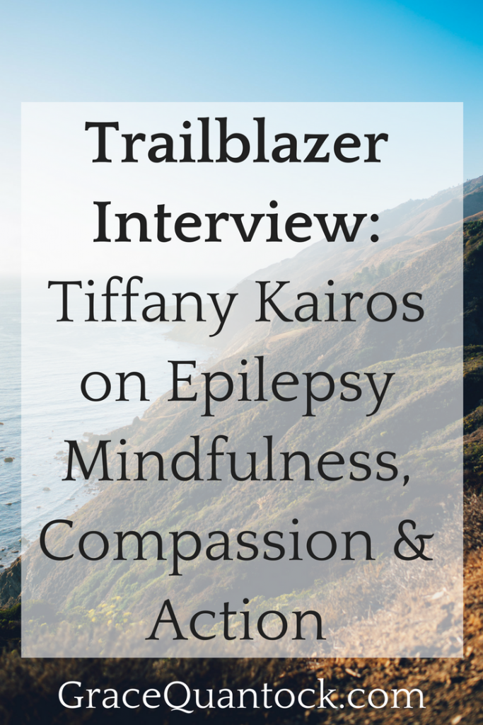 Photo of coastline, text: Trailblazer Interview- Tiffany Kairos on Epilepsy Mindfulness, Compassion & Action