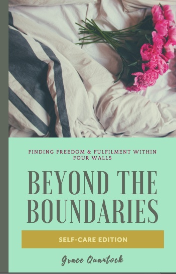 Cover of ebook Beyond the Boundaries: Finding Freedom and Fulfilment Within Four Walls. Self-Care Edition. Book cover with a photograph of a rumbled bed and a bouquet of pink flowers on it. Text below.