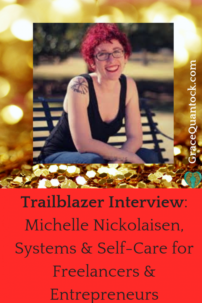 Trailblazer Interview - Michelle, Systems & Self-Care for Freelancer & Entrepreneurs text over photograph of Michelle on bench wearing a black tank top and smiling