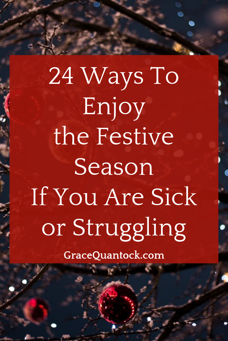24 ways enjoy festive season if you are sick or struggling