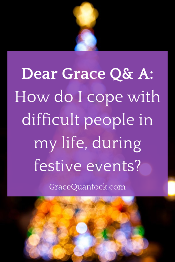 Christmas tree of lights, out of focus. Text over: Dear Grace Q & A: How do I cope with difficult people in my life, during festive events?