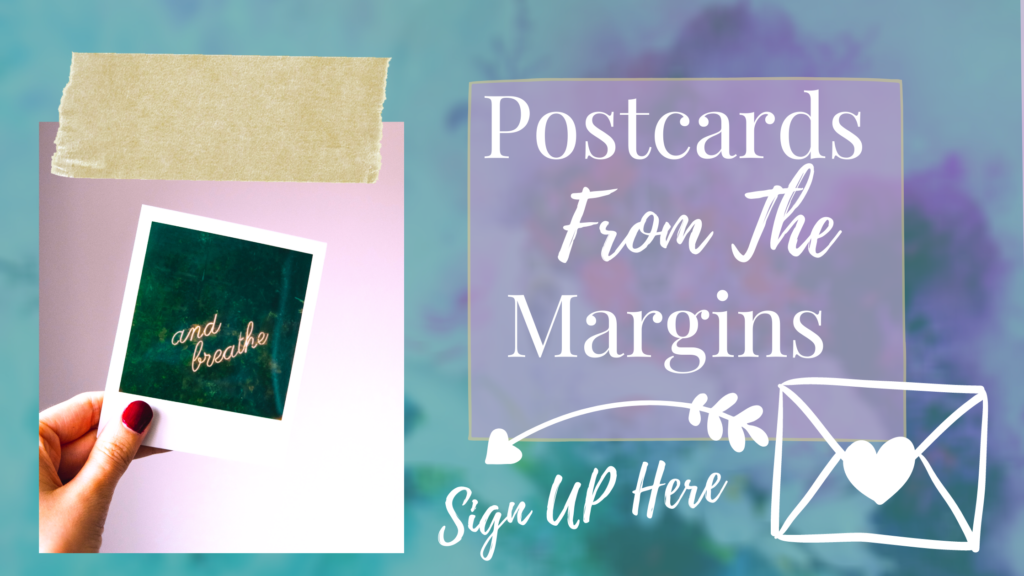 Postcards from the margins. Sign up here. Purple blue background and drawing of an envelope and polaroid of 'and breathe' in gold neon.