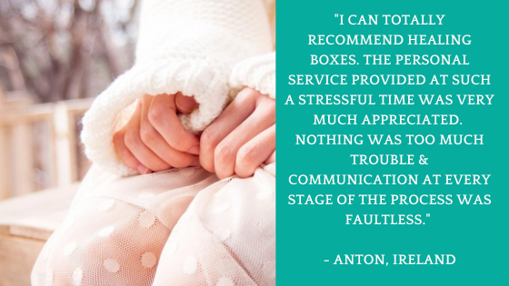 I can totally recommend Healing Boxes. The personal service provided at such a stressful time was very much appreciated. Nothing was too much trouble and communication at every stage of the process was faultless - Anton Ireland