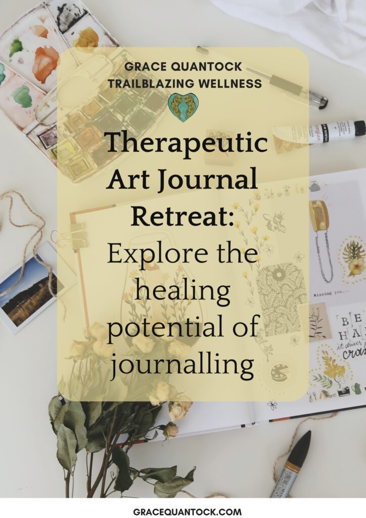 Therapeutic Art Journalling Retreat: Explore the healing potential of journalling