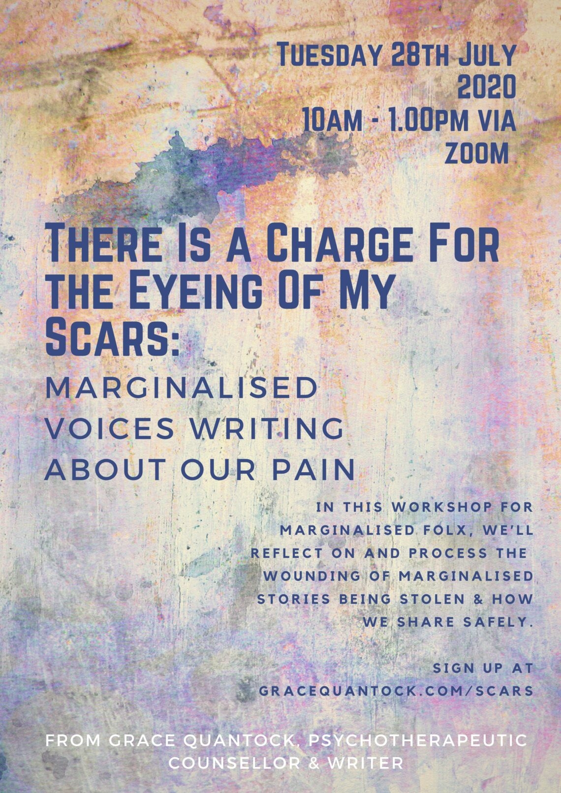 There is a charge for the eyeing of my scars, marginalised voices writing about our pain. Tuesday 28th July 2020. 10am to 1pm via Zoom. Transcripts will be available after the class.