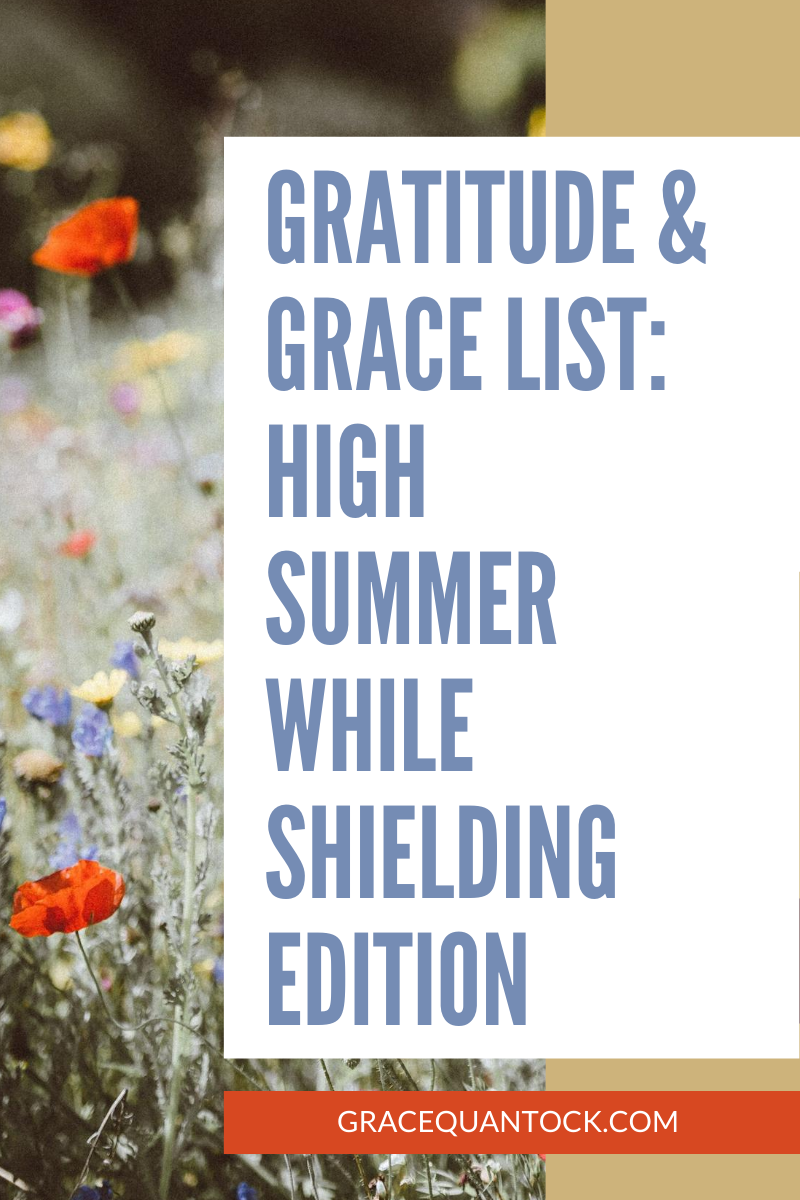 Grace and Gratitude List: High Summer While Shielding Edition - text next to photo of wildflower meadow with poppies and cornflowers